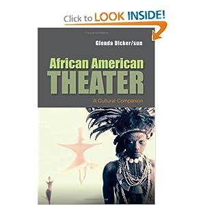 African American Theater: A Cultural Companion Glenda Dickerson