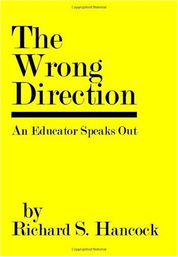 The Wrong Direction: An Educator Speaks Out
