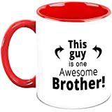HomeSoGood This Guy Is Awesome Brother White Ceramic Coffee Mugs - 325 Ml