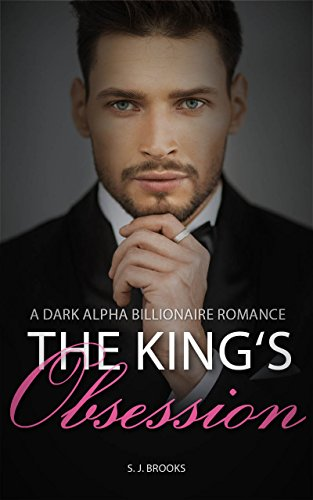 Billionaire Romance: King's Obsession (A Dark Alpha - Import