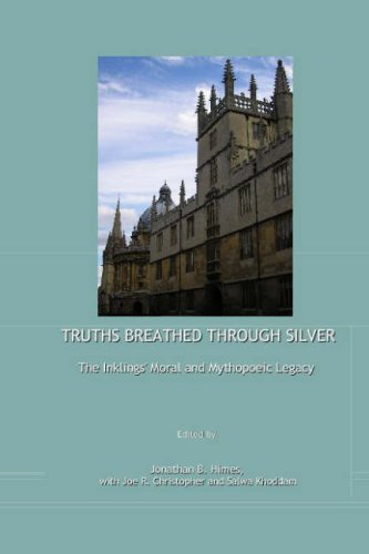 Truths Breathed Through Silver: The Inklings' Moral and Mythopoeic Legacy, JOE R. CHRISTOPHER, SALWA KHODDAM