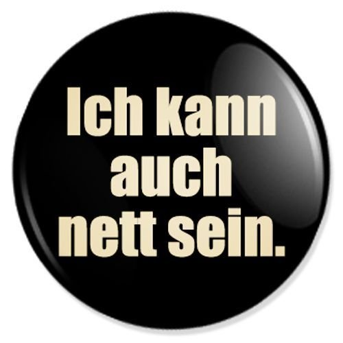 Button Ich kann auch nett sein - fun buttons, funny badges, fun pins, sprüche buttons, fun badge