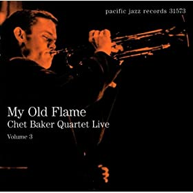 My Old Flame: Chet Baker Quartet Live, Volume 3