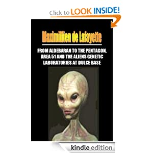 From Aldebaran to the Pentagon, Area 51 and the Aliens Genetic Laboratories at Dulce Base