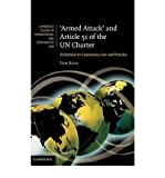 [ Armed Attack and Article 51 of the UN Charter: Evolutions in Customary Law and Practice (Cambridge Studies in International and Comparative Law (Unnumbered)) ] By Ruys, Tom ( Author ) [ 2011 ) [ Hardcover ]