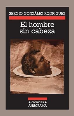 El hombre sin cabeza (Spanish Edition)