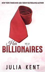 Her Billionaires (Her Billionaires #1)