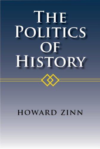 Howard Zinn - The Politics of History (English Edition)