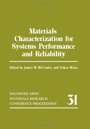 Materials Characterization For Systems Performance And Reliability (Phaenomenologica)