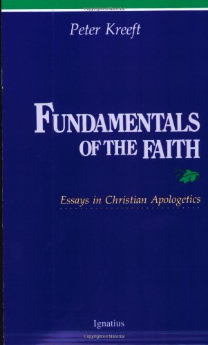 Fundamentals of the Faith Essays in Christian Apologetics089870247X