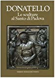 Donatello: Le sculture al Santo di Padova (Italian Edition) (8870268837) by Donatello