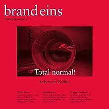 brand eins audio: Leben im Risiko Audiomagazin von  brand eins Gesprochen von: Nina Schürmann, Jennifer Harder-Böttchner, Michael Bideller