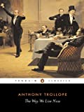 The Way We Live Now (Penguin Classics) (0140433929) by Anthony Trollope