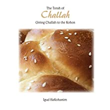 The Torah of Challah: Giving Challah to the Kohen Audiobook by Rabbi Peretz Rivkin, Rabbi Moshe Cohen, Rochel Dunner Narrated by Rabbi Peretz Rivkin