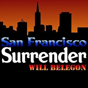 San Francisco Surrender | [Will Belegon]