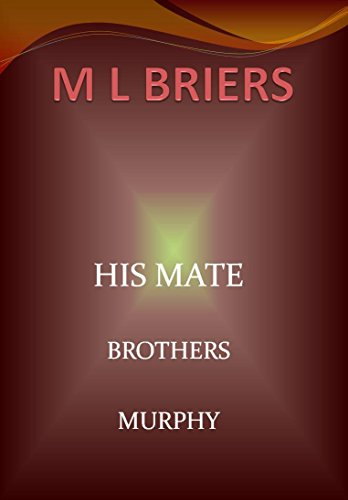 M L Briers - His Mate- Brothers- Murphy -Book Two of Angus and Rafferty (Lycan Romance)