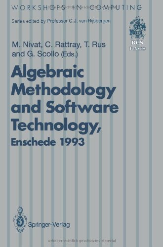 Algebraic Methodology and Software Technology (AMAST'93): Proceedings of the Third International Conference on Algebraic Methodology and Software Technology, University of Twente, Enschede, The Netherlands 21-25 June 1993