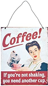 Coffee If You're Not Shaking You Need Another Cup Retro Vintage Metal Wall Sign