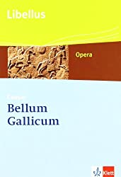 Bellum Gallicum: Caesar - Feldherr, Politiker, Vordenker