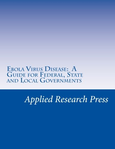 Ebola Virus Disease: A Guide For Federal, State And Local Governments