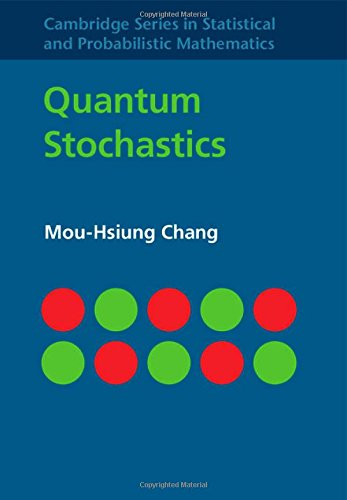 Quantum Stochastics (Cambridge Series in Statistical and Probabilistic Mathematics)
