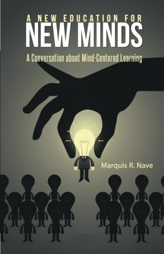 A New Education for New Minds: A Conversation about Mind-Centered Learning