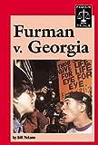 Furman V. Georgia (Famous Trials)