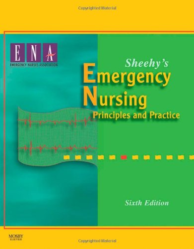 Sheehy's Emergency Nursing: Principles and Practice, 6th...