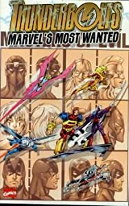 Thunderbolts: Marvel's Most Wanted by Stan Lee, Roy Thomas, Roger Stern and Jack Kirby