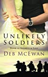 Unlikely Soldiers Book Two: (Secrets & Lies) (Volume 2)