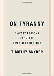 Book Cover: On Tyranny: Twenty Lessons from the Twentieth Century