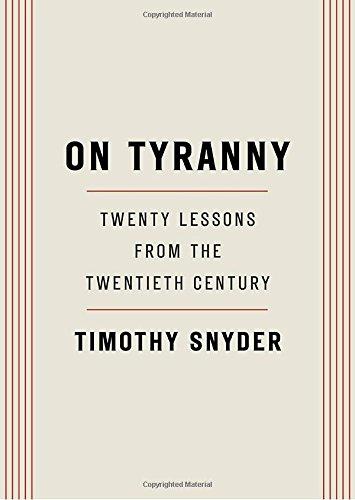 Book Cover: On Tyranny: Twenty Lessons from the Twentieth Century