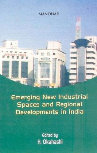 Emerging New Industrial Spaces and Regional Developments in India