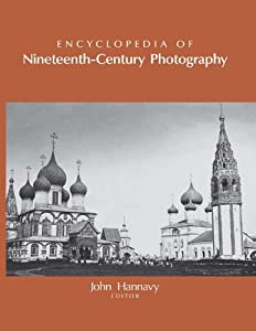 Encyclopedia of Nineteenth-Century Photography