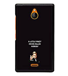 Party Never Killed Anybody 2D Hard Polycarbonate Designer Back Case Cover for Nokia X2 Dual SIM :: Nokia X2 RM-1013 :: Nokia X2DS