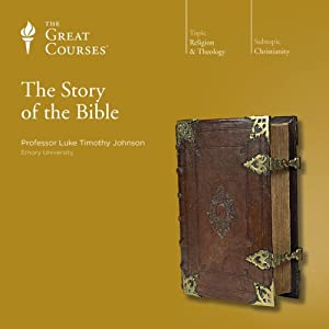 The Story of the Bible | [The Great Courses, Luke Timothy Johnson]