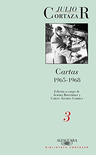 Cartas 1965-1968. Tomo 3 (BIBLIOTECA CORTAZAR)
