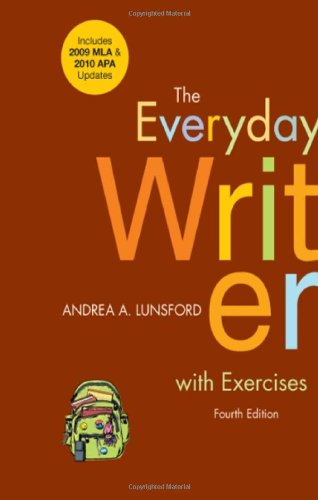 The Everyday Writer with Exercises with 2009 MLA and 2010...