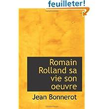 Romain Rolland sa vie son oeuvre