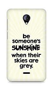 AMEZ be someone's sunshine when their skies are grey Back Cover For Micromax Unite 2 A106