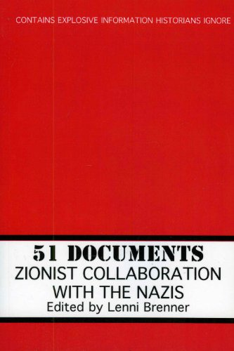 51 Documents: Zionist Collaboration with the Nazis: Lenni Brenner: 9781569804339: Amazon.com: Books
