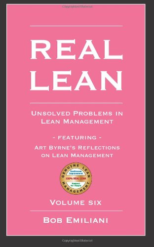 Real Lean: Unsolved Problems in Lean Management (Volume Six): Volume 6