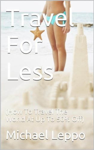 travel-for-less-how-to-travel-the-world-at-up-to-50-off-english-edition