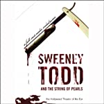 Sweeney Todd and the String of Pearls: An Audio Melodrama in Three Despicable Acts (Dramatized) | Yuri Rasovsky