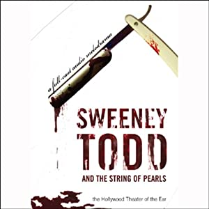 Sweeney Todd and the String of Pearls: An Audio Melodrama in Three Despicable Acts (Dramatized) | [Yuri Rasovsky]