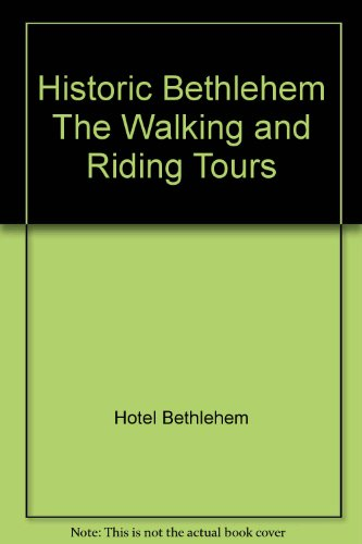 Historic Bethlehem (Pennsylvania) The Walking and Riding Tours (Historic Hotel Bethlehem compare prices)