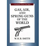 Gas, Air, and Spring Guns of the World (Stackpole Classic Gun Book) (Stackpole Classic Gun Books)