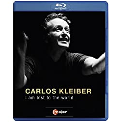 Carlos Kleiber: I am lost to the world [Blu-ray]
