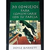 img - for 20 Consejos Para Comunicarse Con Su Pareja (Spanish Edition) by Doyle Barnett (1997-12-03) book / textbook / text book