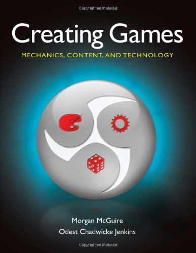 Creating Games: Mechanics, Content, and Technology